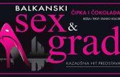 "Kazališna predstava ""Balkanski sex i grad: čipka i čokolada""  rasprodana – Zbog velike potražnje dodan još jedan termin"